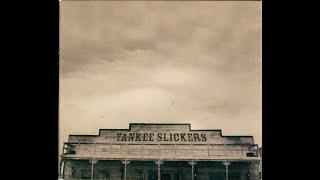 Yankee Slickers - Full Album (2008 - Jax, FL Southern Rock)