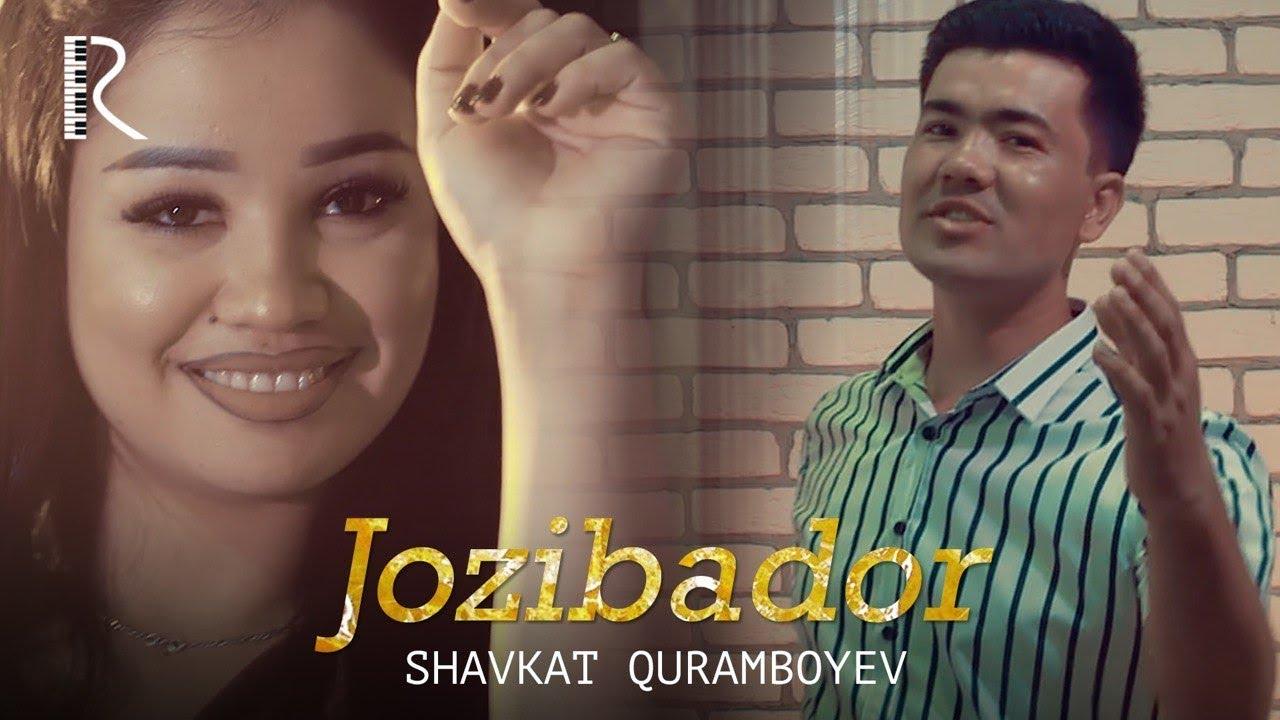 Shavkat Qurambayev - Jozibador   Шавкат Курамбаев - Жозибадор