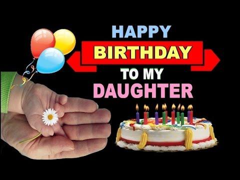 Happy Birthday To My Daughter Youtube