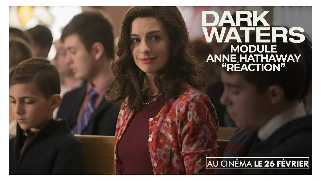 "DARK WATERS | Module Anne Hathaway ""Réaction"" - YouTube"