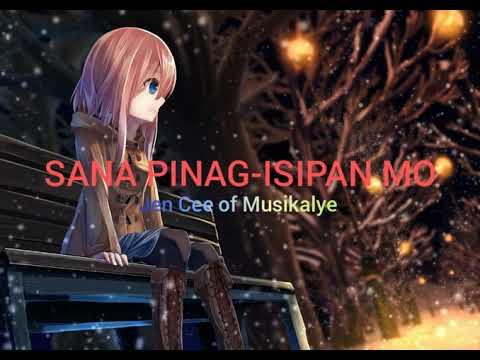 Download Sana Pinag-isipan mo - Jen Cee of Musikalye
