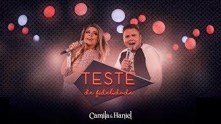 Camila e Haniel - Teste de Fidelidade - DVD #TOMAAA