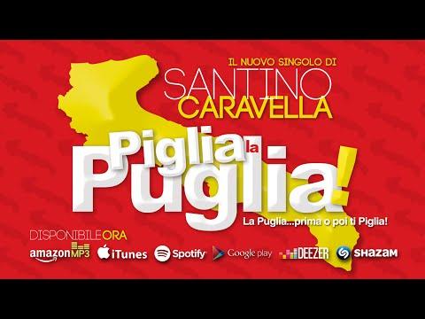 Santino Caravella - Piglia la Puglia! (La Puglia...prima o poi ti piglia!) VIDEO UFFICIALE
