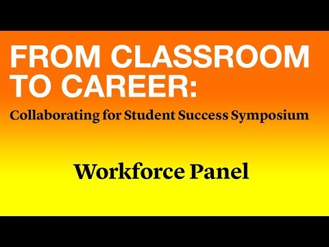From Classroom to Career Conference Panel #3 - Workforce Panel