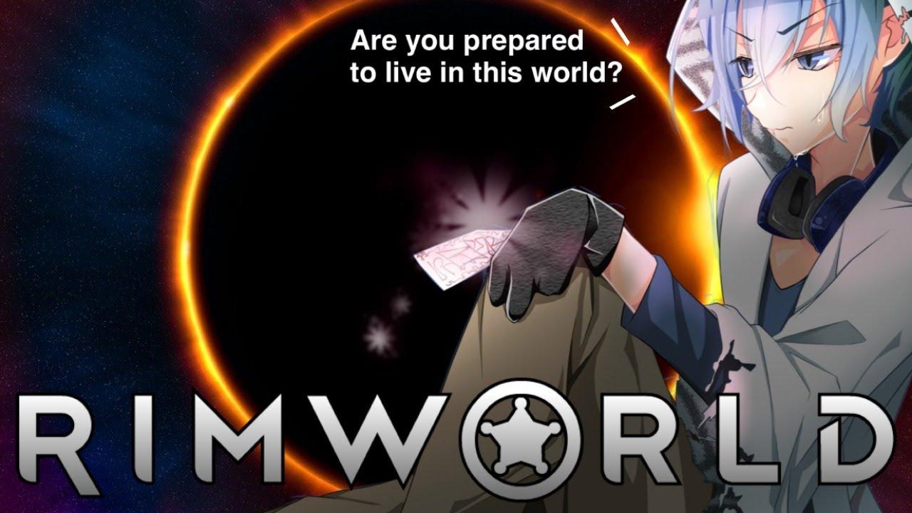 【RIMWORLD】 この世界で生きていく覚悟はあるかい? 【新世界】#6