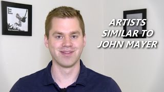 Artists Similar To John Mayer