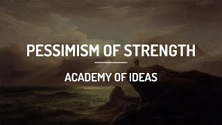 Repeat youtube video Pessimism of Strength