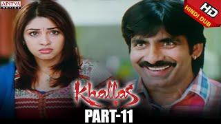 Khallas Hindi Movie Part 11/12 Raviteja, Richa Gangopadhay, Deeksha Seth