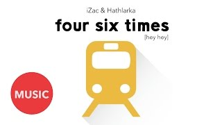 iZac & Hathlarka - Four Six Times [Hey Hey] (Official Audio)