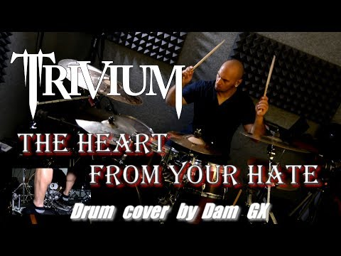 The Heart From Your Hate - Trivium [Drum cover by Dam GX]
