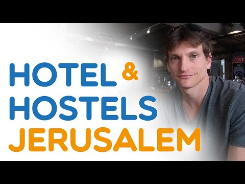 Best Hotels And Hostels In Jerusalem ($-$$$)