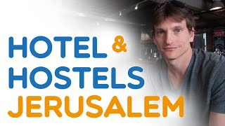 Best hotels and hostels in Jerusalem (2018)