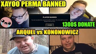 XAYOO PERMA BANNED/ARQUEL VS KONONOWICZ/1300$ DONATE