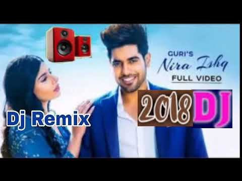Nira ishq  guri new song dj rimax 2018 song
