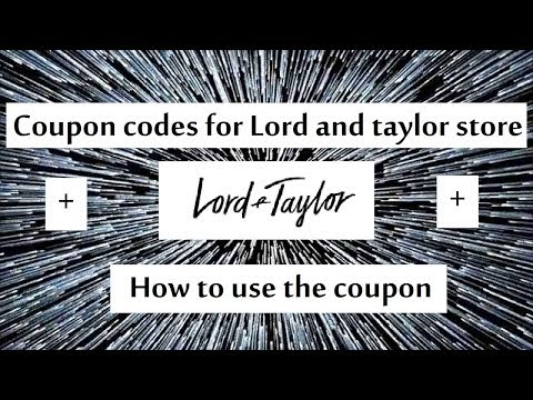 Lord And Taylor Coupon Codes !