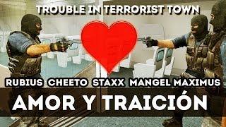 AMOR Y TRAICIÓN | Con Staxx, Rubius, Cheeto y Maximus (Trouble in Terrorist Town)