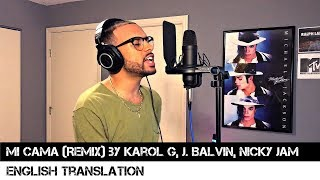 Mi Cama  By Karol G, J. Balvin, Nicky Jam English Translation