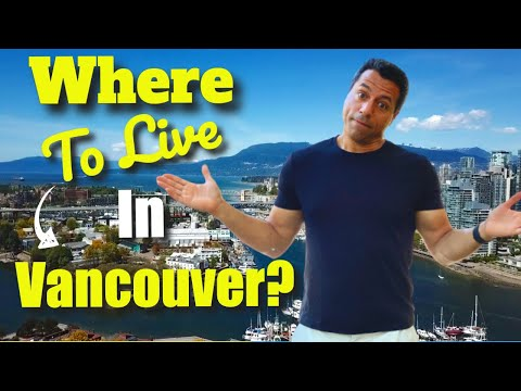 Moving To Vancouver, B.C. Canada? Where To Live In Vancouver In 2020!