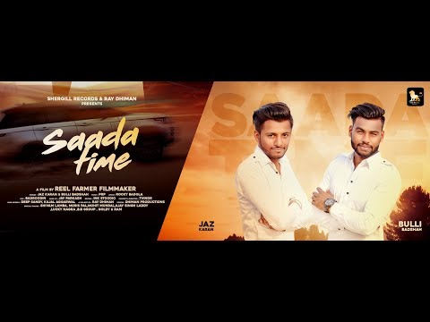 Saada Time || Jaz Karan & Bulli Badshah || PRP || 4k Video Song || Shergill Records