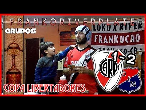 RIVER 1 Independiente Medellin DIM ( Colombia ) 2 | Reacciones de un Hincha de River | Libertadores