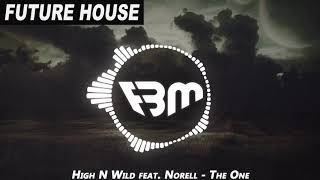 High n Wild feat. Norell - The One (Original Club Mix) FBM