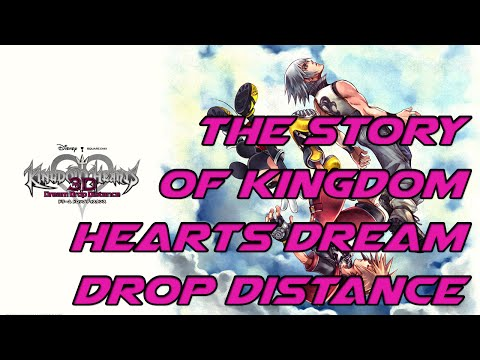 The Story of the Kingdom Hearts Series: Kingdom Hearts Dream Drop Distance (Explanation)