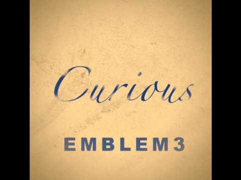 Curious (Studio Version) - Emblem3