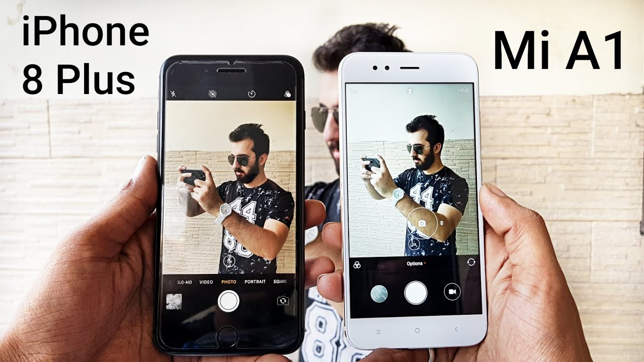 Iphone 8 Plus Vs Mi A1 Camera Comparison Iphone 8 Plus