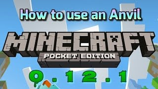 how to use an anvil in minecraft pocket edition 0 12 1