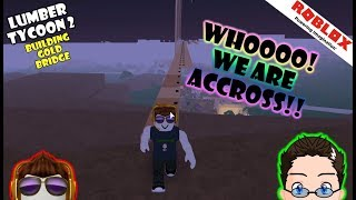 Roblox - Lumber Tycoon 2 - The Bridge Reached! :D (not complete)