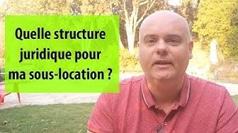 Quelle structure juridique pour ma sous-location ?