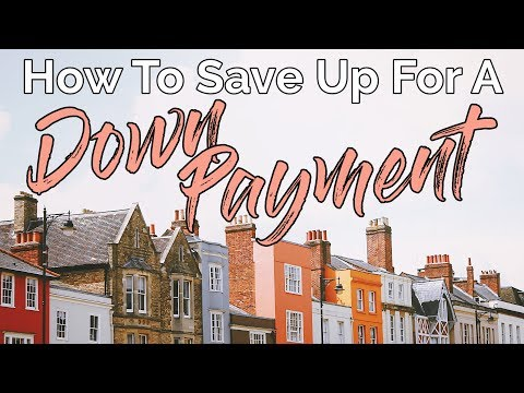 HOW TO SAVE UP FOR A DOWN PAYMENT ON A HOME