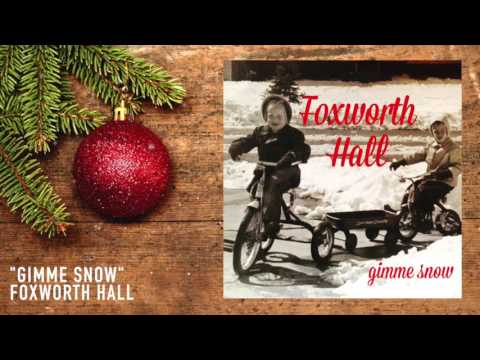 Gimme Snow (Exclusive) | Foxworth Hall