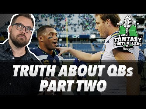 Fantasy Football 2019 - The TRUTH About Fantasy QBs In 2018, Part 2 - Ep. #688