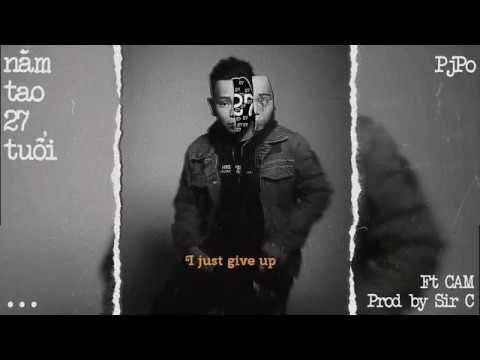 """PJPO - """"NĂM TAO 27 TUỔI"""" (feat CAM)"""