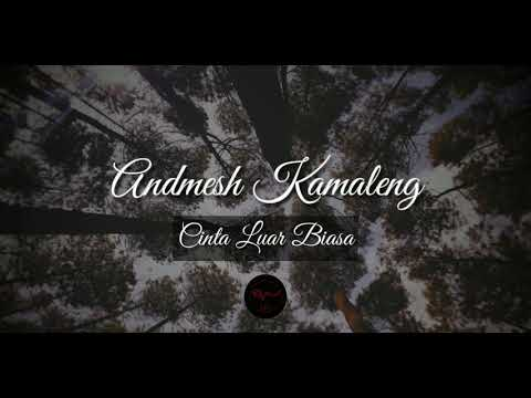 Andmesh Kamaleng - Cinta Luar Biasa (Lyrics) By OVEE