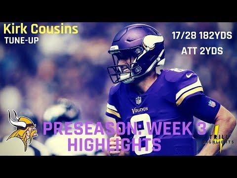 Kirk Cousins Preseason Week 3 Highlights | 28 Pass Attempts 08.24.2018