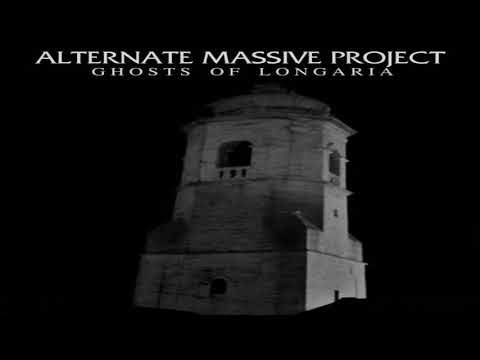 Alternate Massive Project - Ghosts Of Longaria (Ep: 2020)