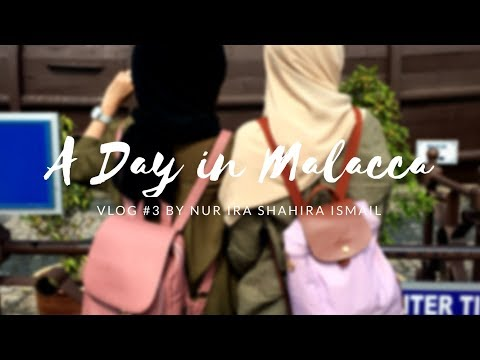 VLOG #3: A Day in Malacca