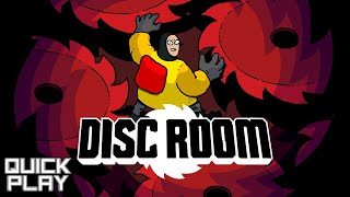 Disc Room! What Kills You Only Makes You Stronger! (Quick Play)