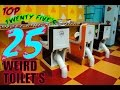 Top 25 Weirdest Toilets In The WORLD!!!