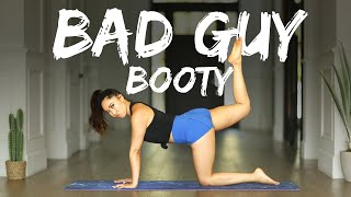 BAD GUY BOOTY! A glute workout inspired by Billie Eilish