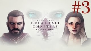 Dreamfall Chapters: Book Four - Revelations Walkthrough part 3