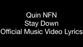 Quin NFN - Stay Down (Official Music Video Lyrics)