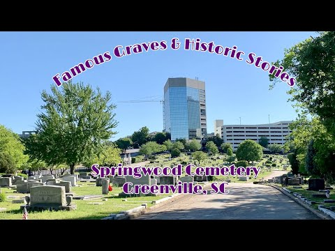 Famous Graves And Historic Stories Of Springwood Cemetery, Greenville South Carolina