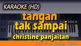 Download Karaoke TANGAN TAK SAMPAI   Christine Panjaitan - Lirik Tanpa Vokal