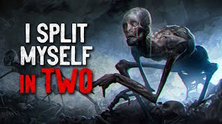 """I Split Myself in Two"" Creepypasta"