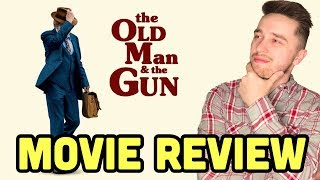 THE OLD MAN & THE GUN (2018) - Movie Review