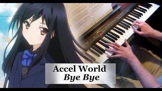 Accel World 「アクセル・ワールド」- Bye Bye ~ Piano Solo