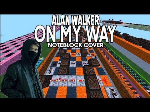 alan-walker---on-my-way-(noteblock-song)